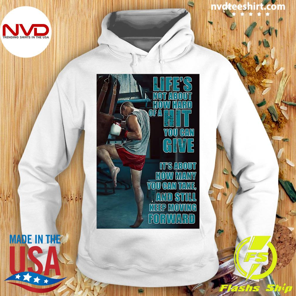 Official Boxing Keep Moving Life's Not About How Hard Of A Hit You Can Give T-s Hoodie