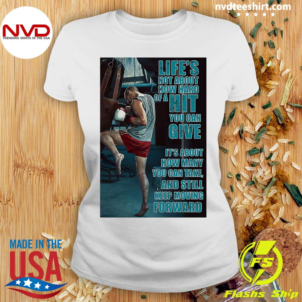 Official Boxing Keep Moving Life's Not About How Hard Of A Hit You Can Give T-s Ladies tee