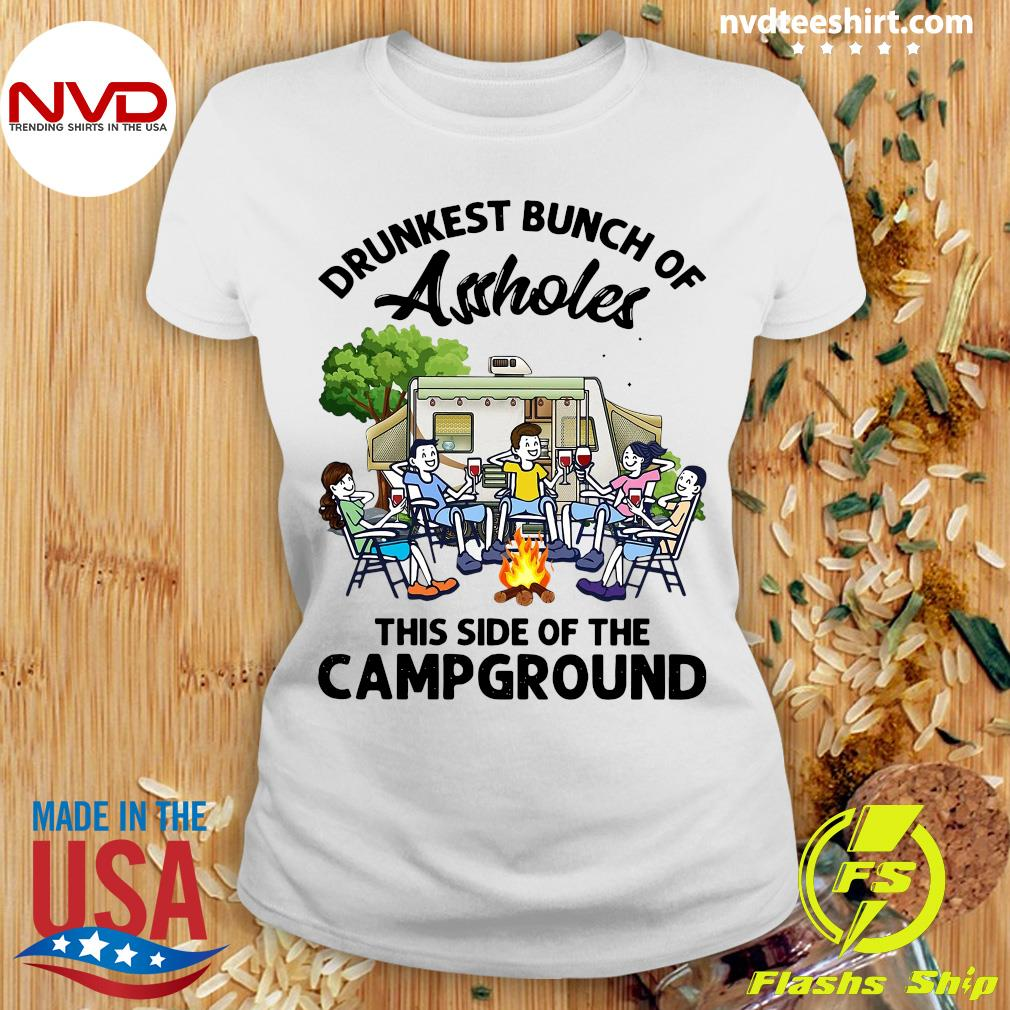 Official Boys And Girls Drinking Camping Drunkest Bunch Assholes This Side Of The Campground T-s Ladies tee