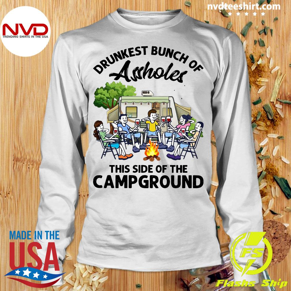 Official Boys And Girls Drinking Camping Drunkest Bunch Assholes This Side Of The Campground T-s Longsleeve