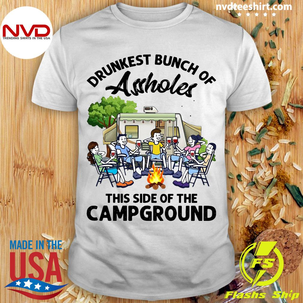 Official Boys And Girls Drinking Camping Drunkest Bunch Assholes This Side Of The Campground T-shirt