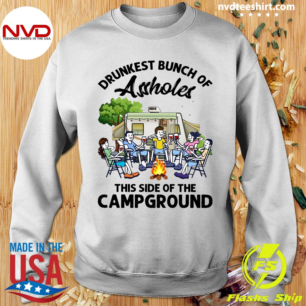 Official Boys And Girls Drinking Camping Drunkest Bunch Assholes This Side Of The Campground T-s Sweater