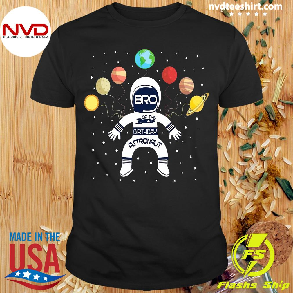 Official Bro Of The Birthday Astronaut Boy And Girl Space Theme T-shirt
