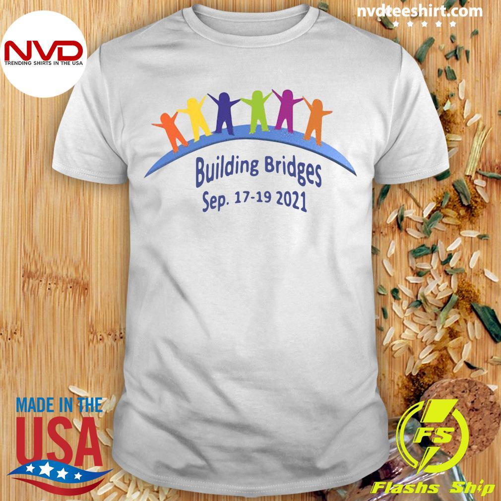 Official Building Bridges Sep 17-19-2021 T-shirt