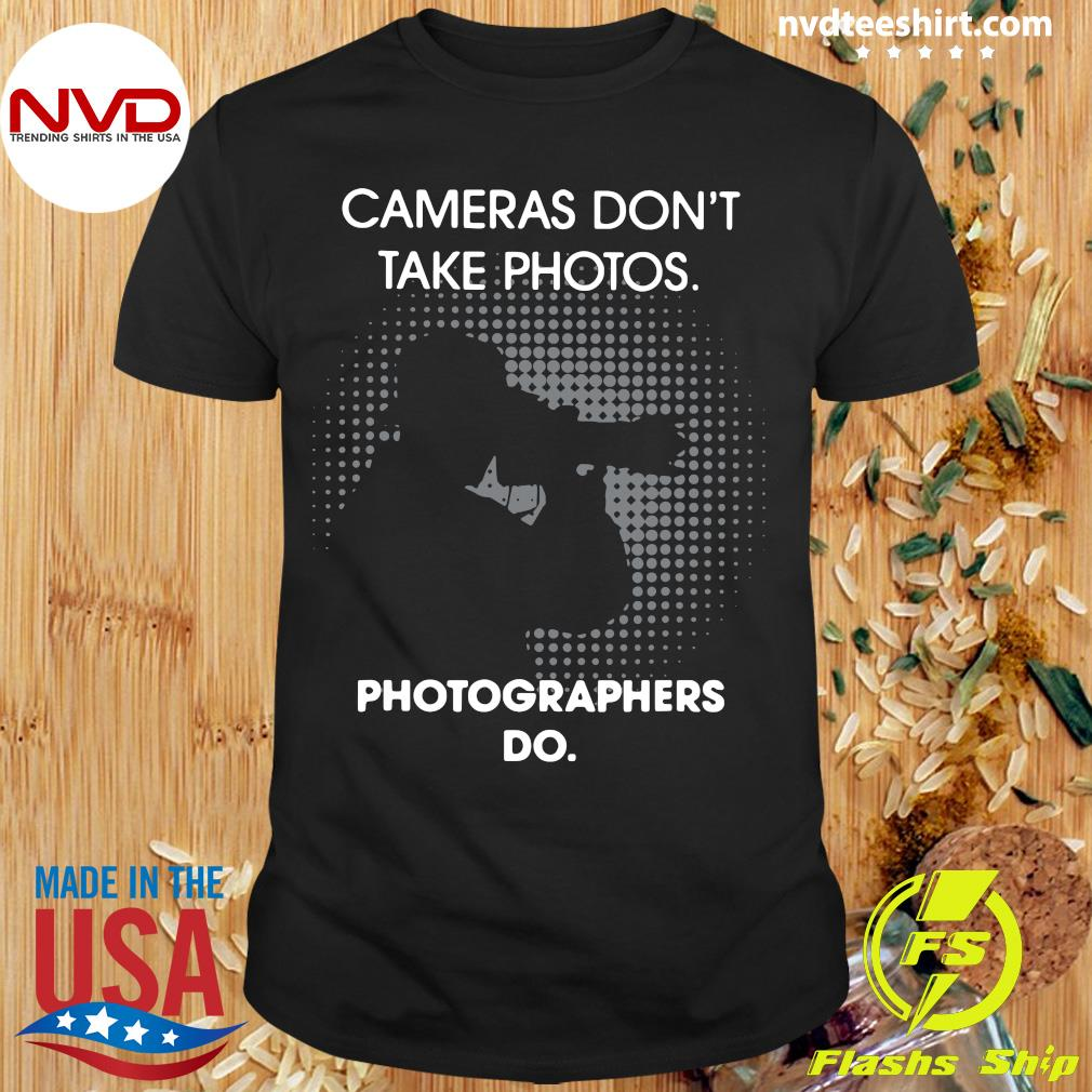 Official Cameras Don't Take Photos Photographers Do T-shirt