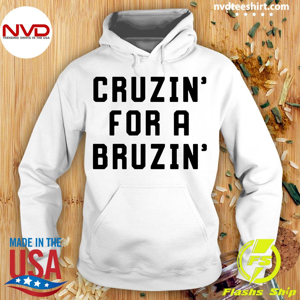 Official Cruzin' For A Bruzin' T-s Hoodie