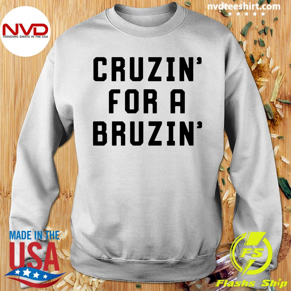 Official Cruzin' For A Bruzin' T-s Sweater