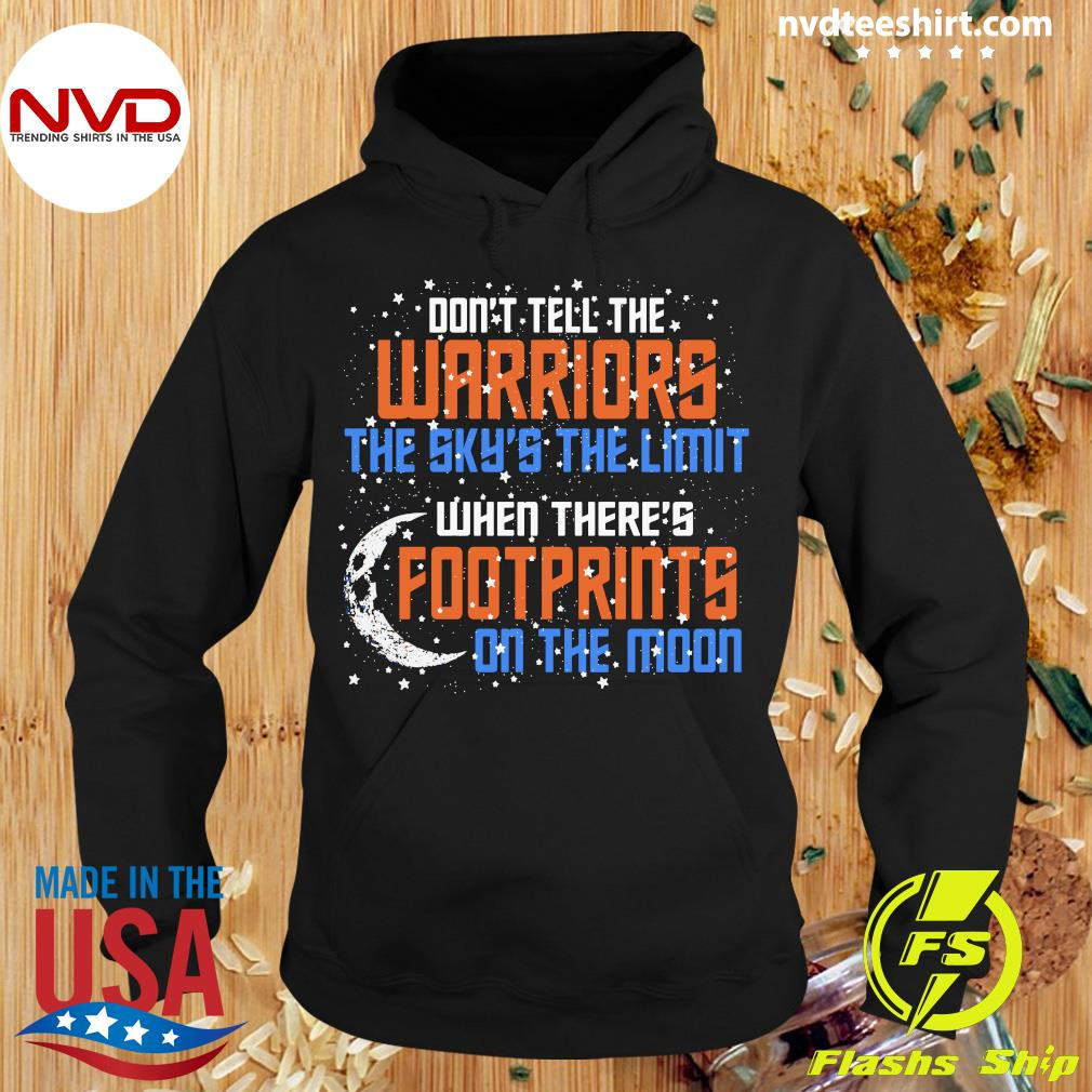 Official Don't Tell The Warriors The Sky's The Limit When There's Footprints On The Moon T-s Hoodie