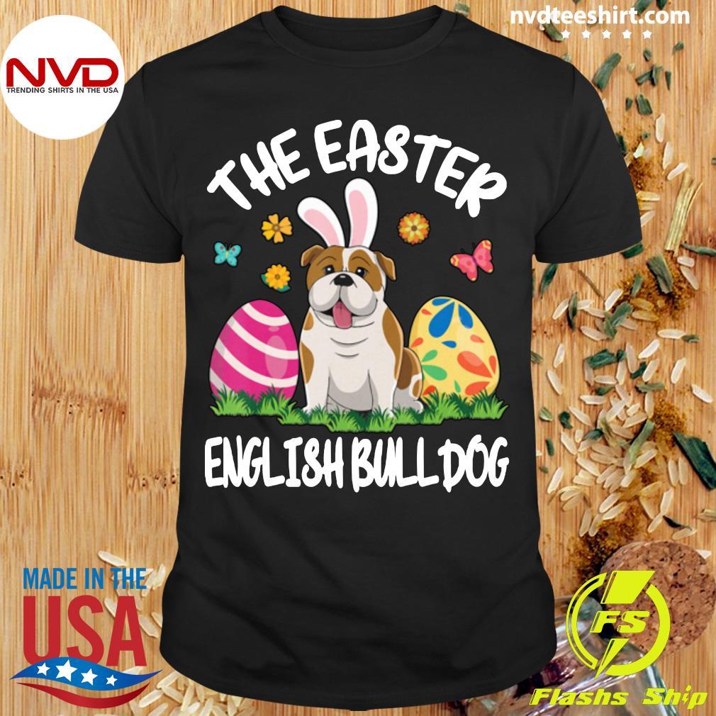 Official English Bulldog Bunny Dance Eggs The Eas English Bulldog T-shirt