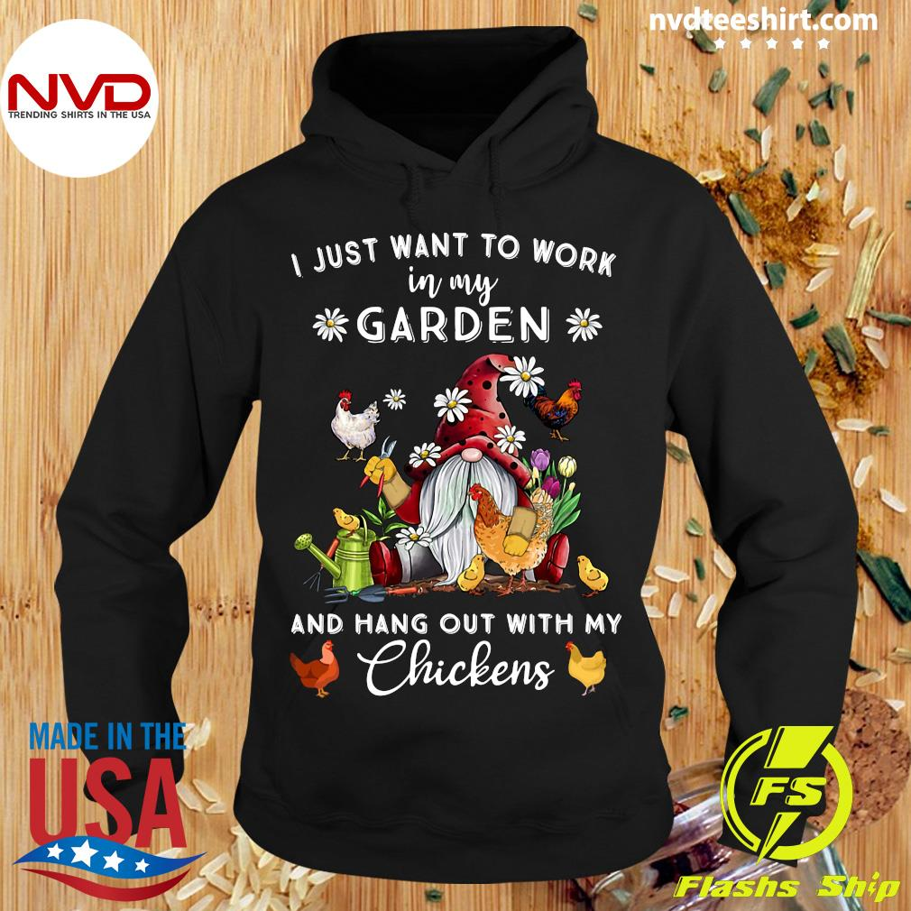Official Gnome I Just Want To Work In My Garden And Hang Out With My Chickens T-s Hoodie