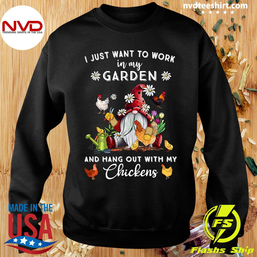 Official Gnome I Just Want To Work In My Garden And Hang Out With My Chickens T-s Sweater