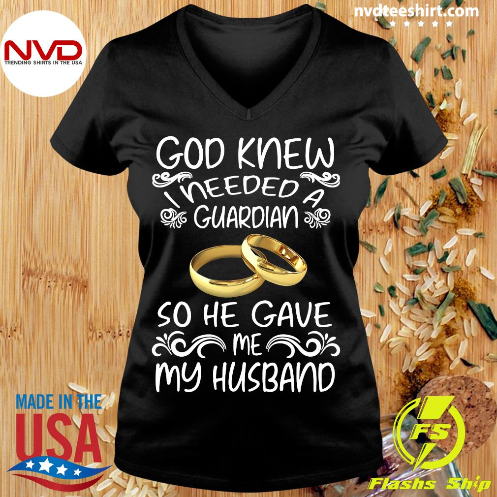 Official God Knew I Needed A Guardian So He Gave Me Husband T-s Ladies tee