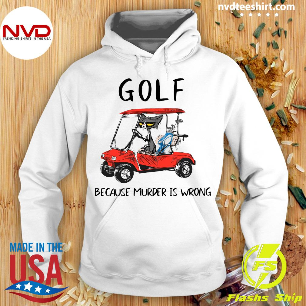 Official Golf Because Murder Is Wrong Black Cat T-s Hoodie