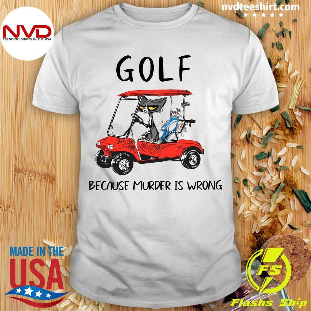 Official Golf Because Murder Is Wrong Black Cat T-shirt