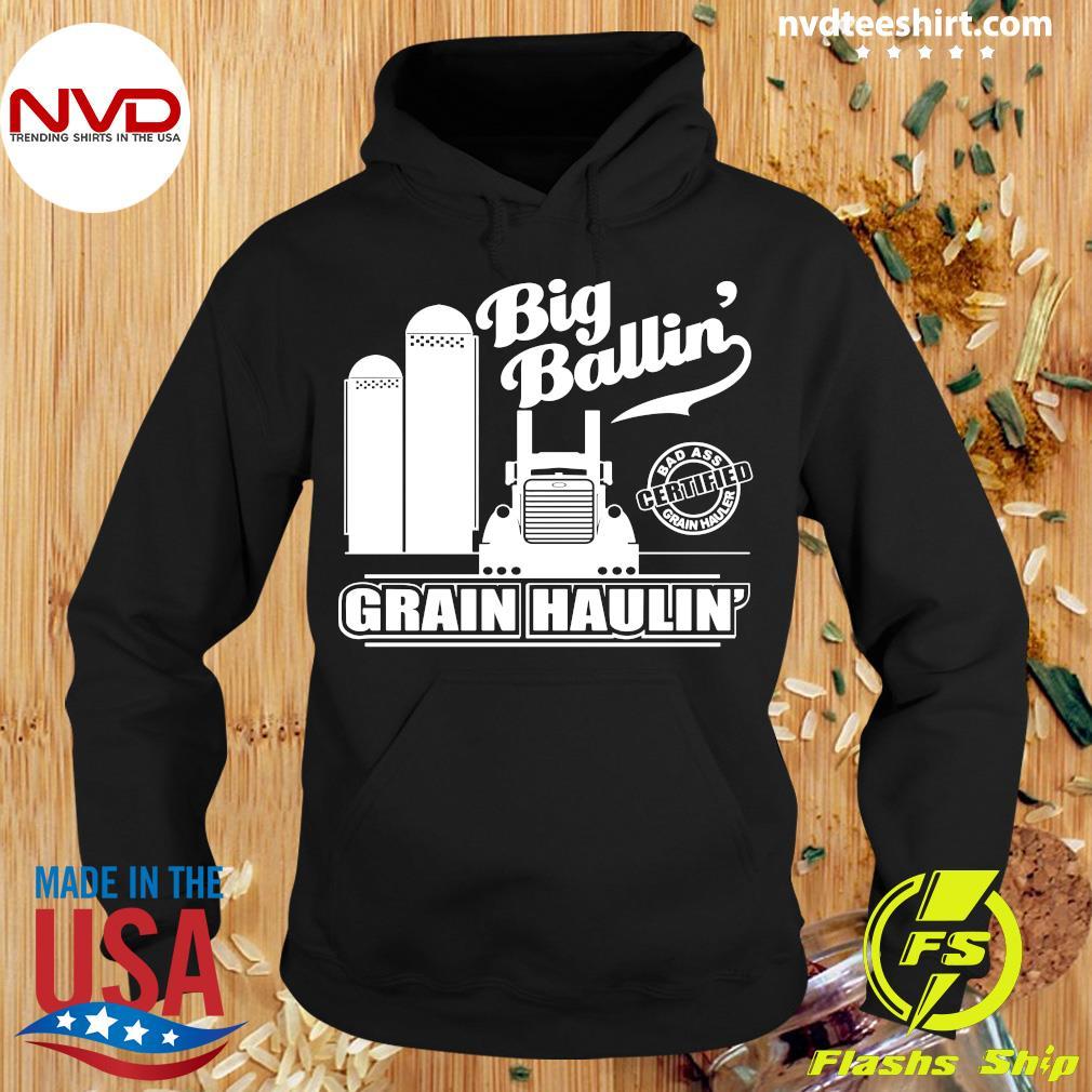 Official Grain Hauler Big Ballin' Grain Haulin T-s Hoodie