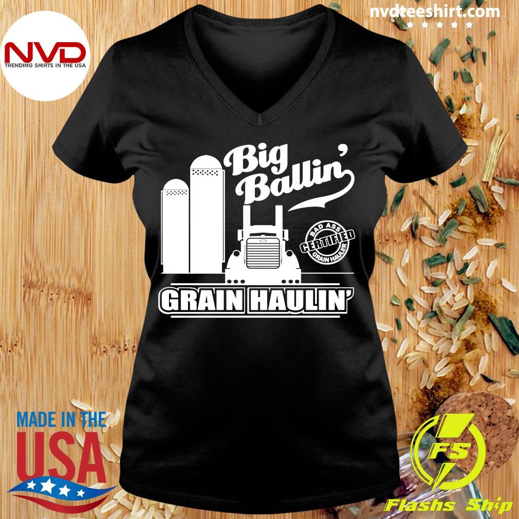 Official Grain Hauler Big Ballin' Grain Haulin T-s Ladies tee