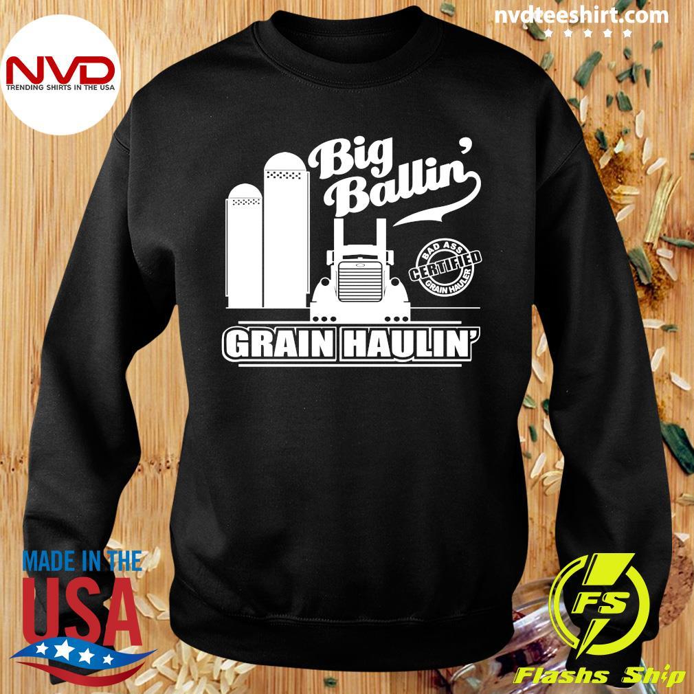Official Grain Hauler Big Ballin' Grain Haulin T-s Sweater