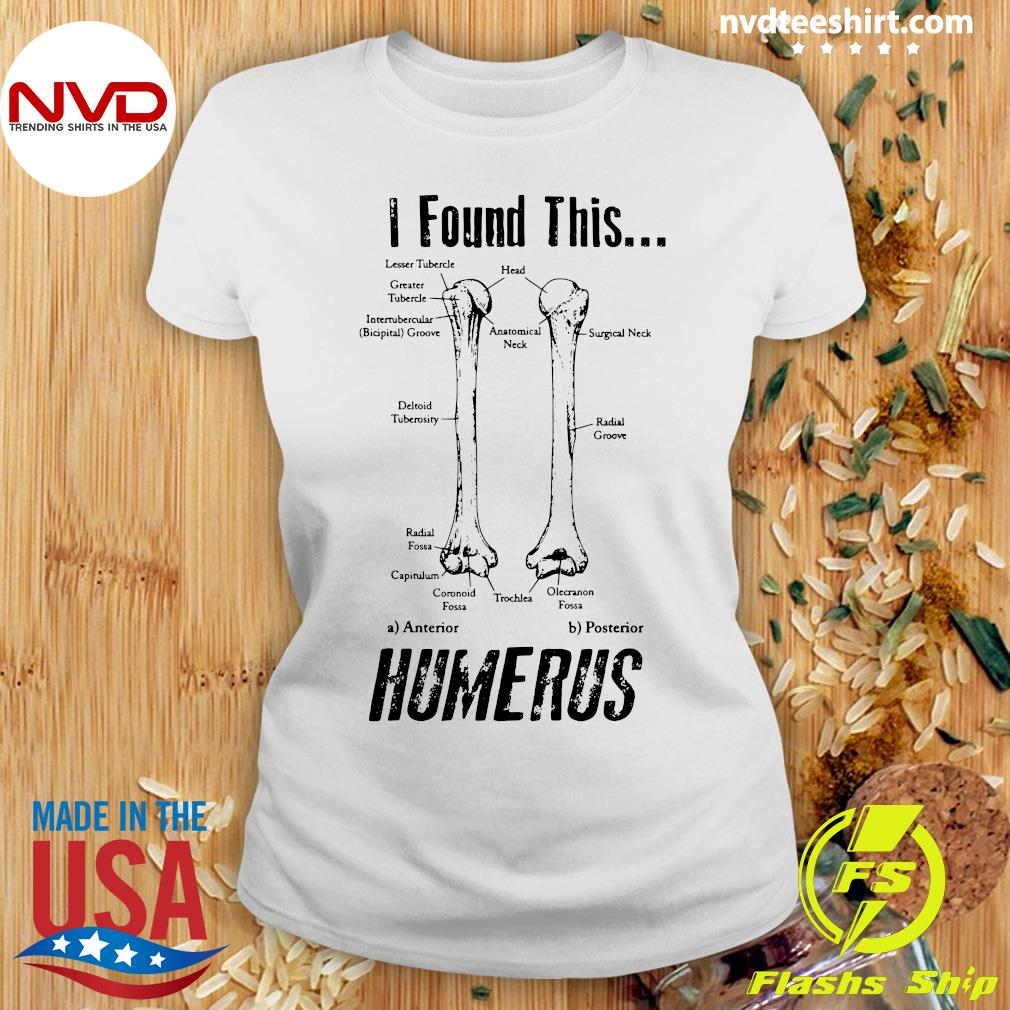 Official I Found This Humerus T-s Ladies tee