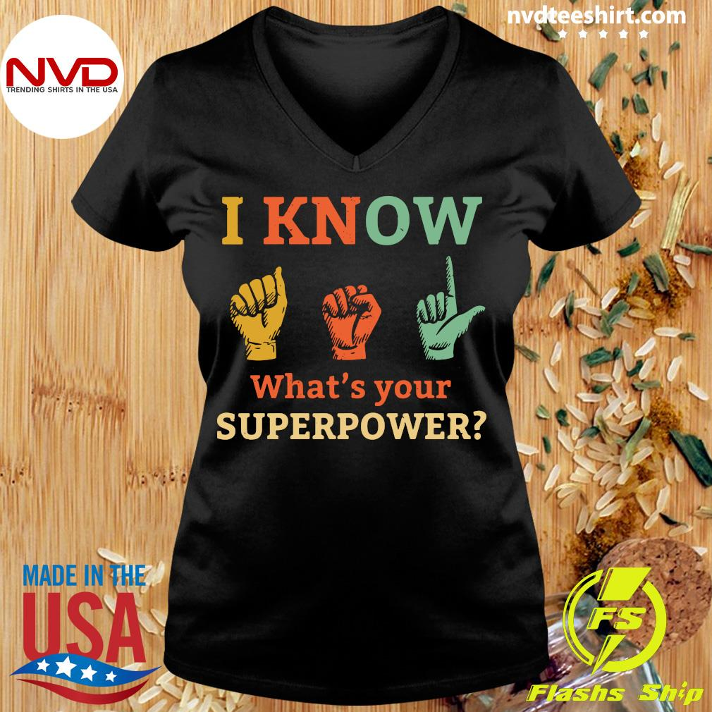 Official I Know Asl What Is Your Superpower Sign Language T-s Ladies tee