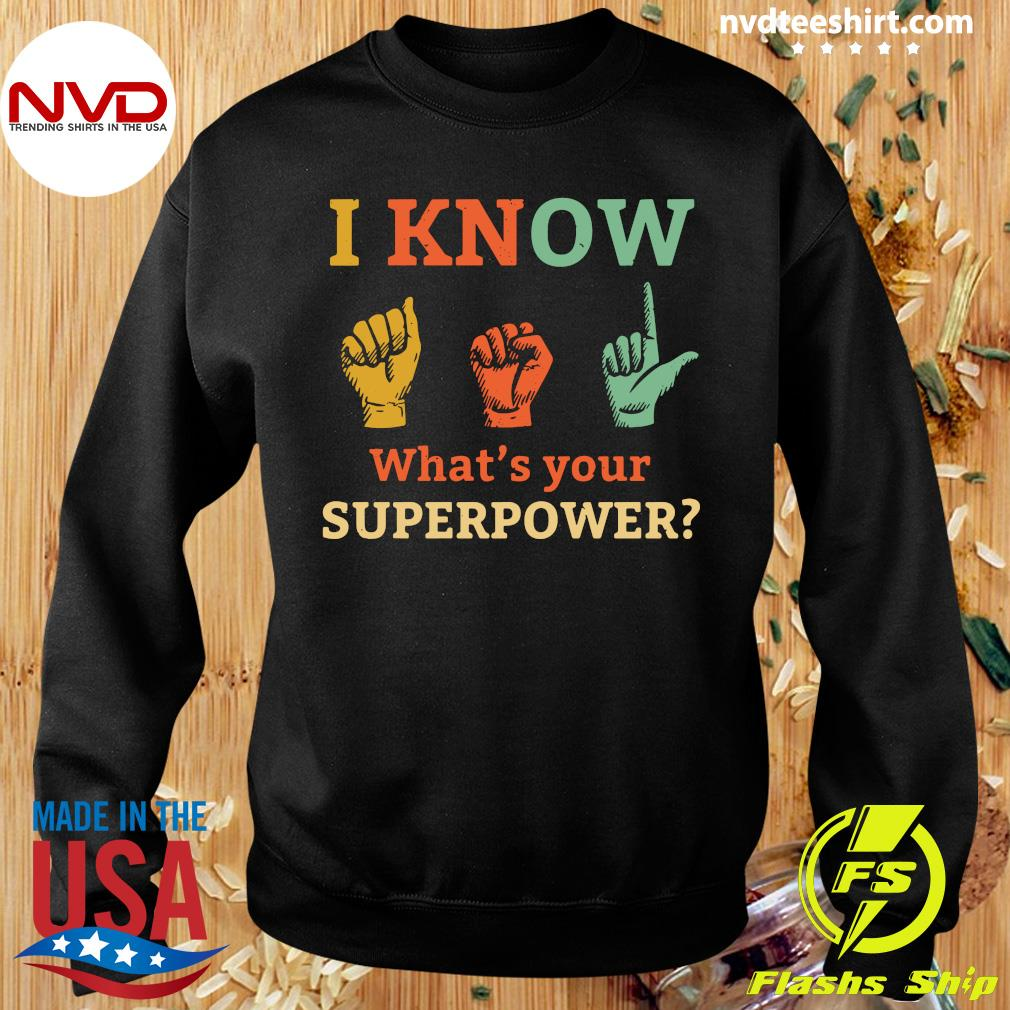Official I Know Asl What Is Your Superpower Sign Language T-s Sweater