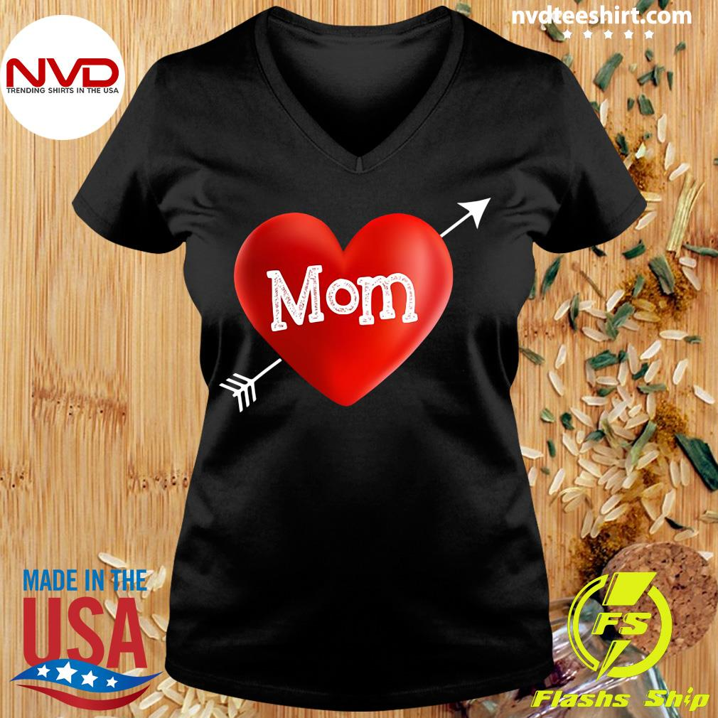 Official I Love My Mom Is My Valentine Day Heart Mother's Day Gift T-s Ladies tee