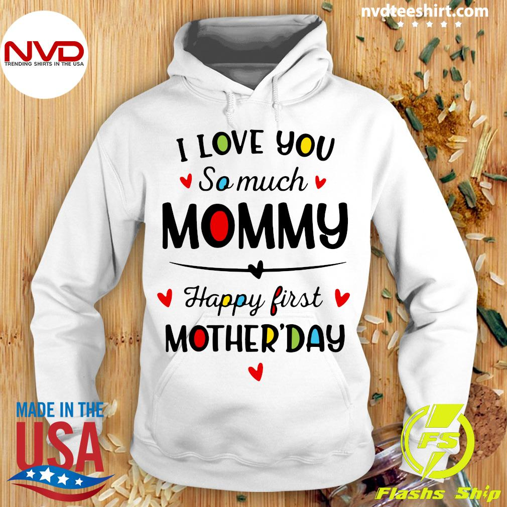 Official I Love You So Much Mommy Happy First Mothers Day T-s Hoodie