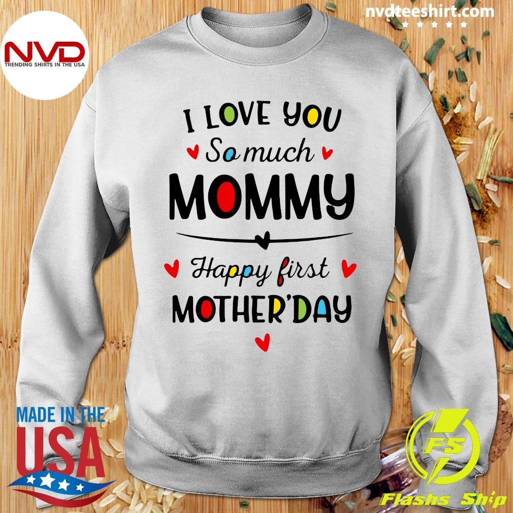 Official I Love You So Much Mommy Happy First Mothers Day T-s Sweater