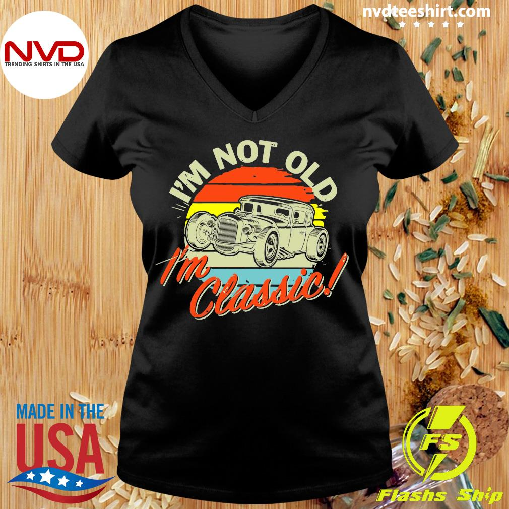 Official I'm Not Old I'm Classic Vintage Retro T-s Ladies tee