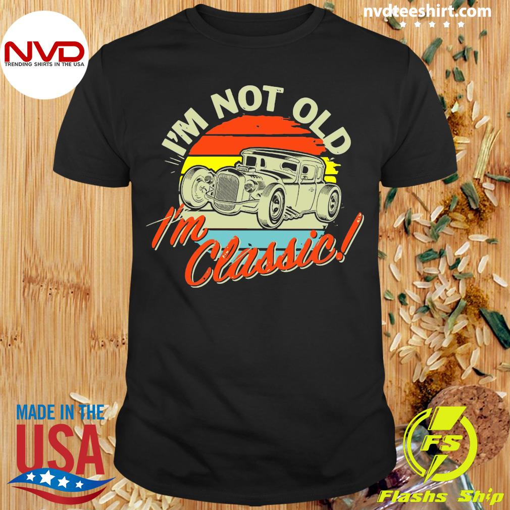 Official I'm Not Old I'm Classic Vintage Retro T-shirt