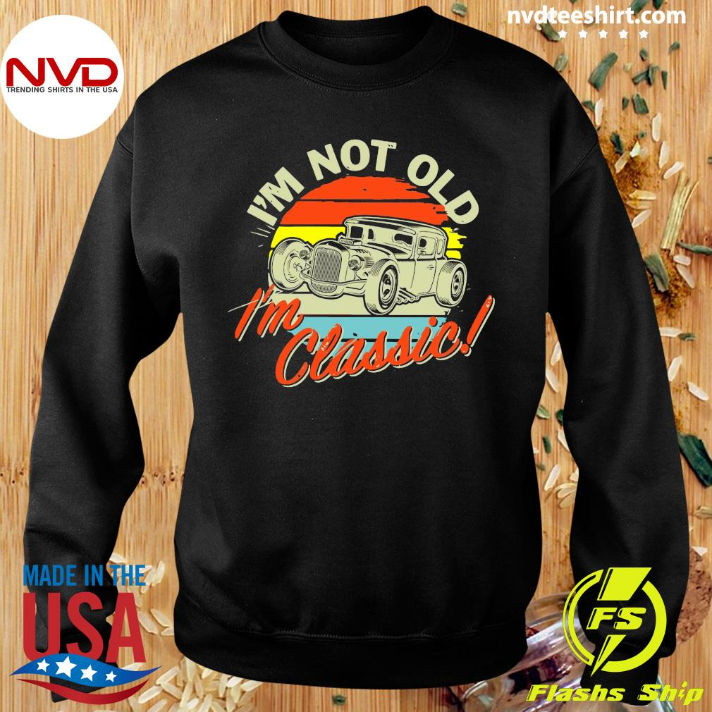 Official I'm Not Old I'm Classic Vintage Retro T-s Sweater