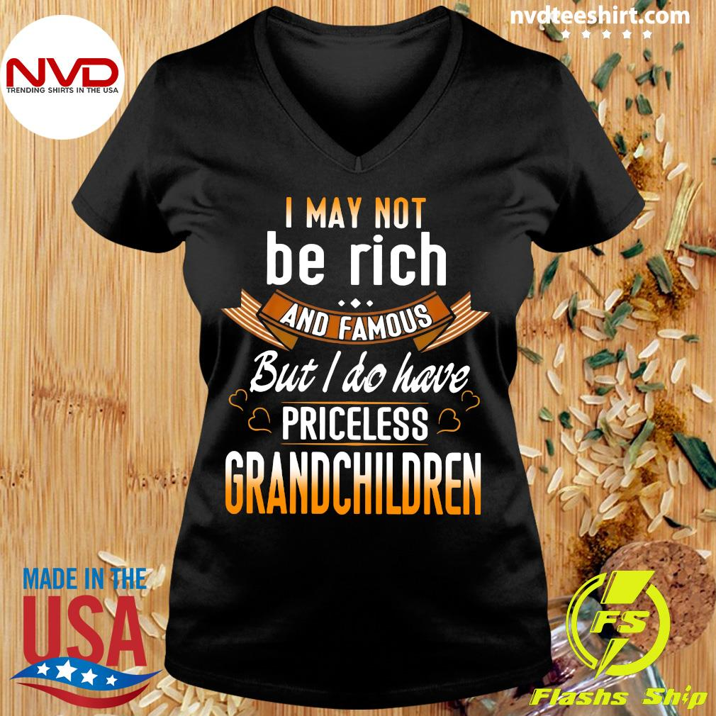 Official I May Not Be Rich And Famous But I Do Have Priceless Grandchildren T-s Ladies tee