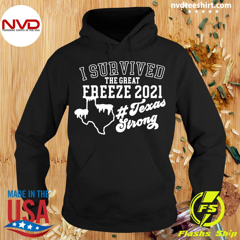 Official I Survived The Great Freeze 2021 Snovid 2021 Texas Strong T-s Hoodie