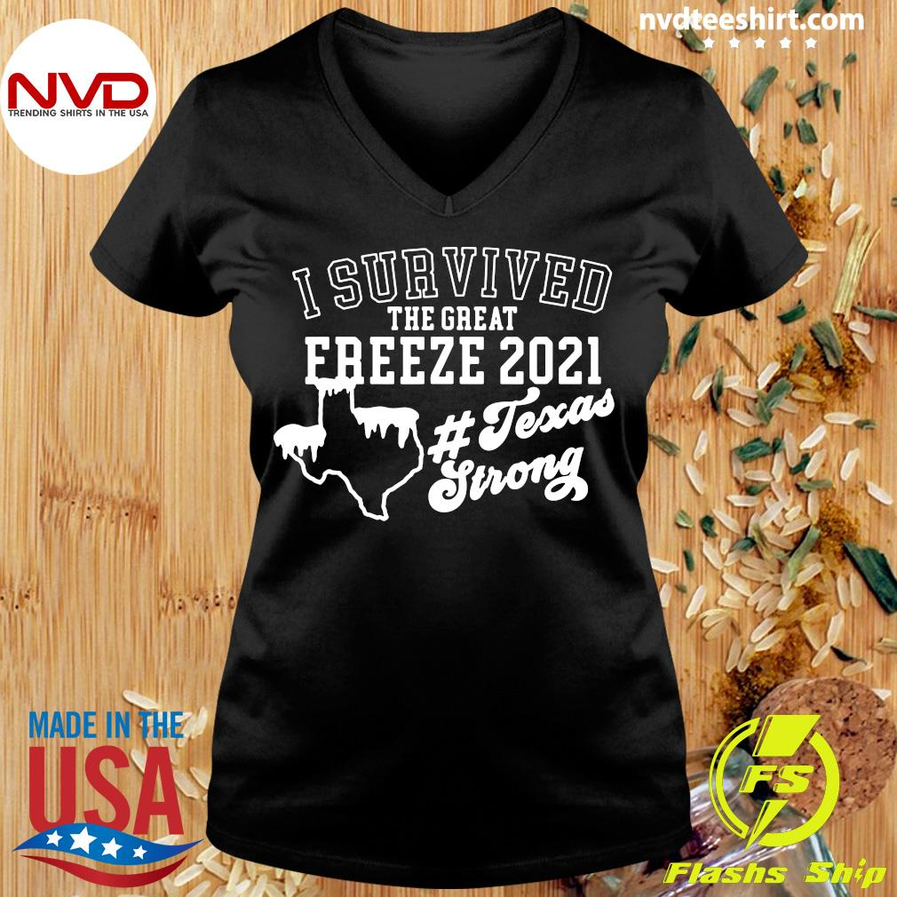 Official I Survived The Great Freeze 2021 Snovid 2021 Texas Strong T-s Ladies tee
