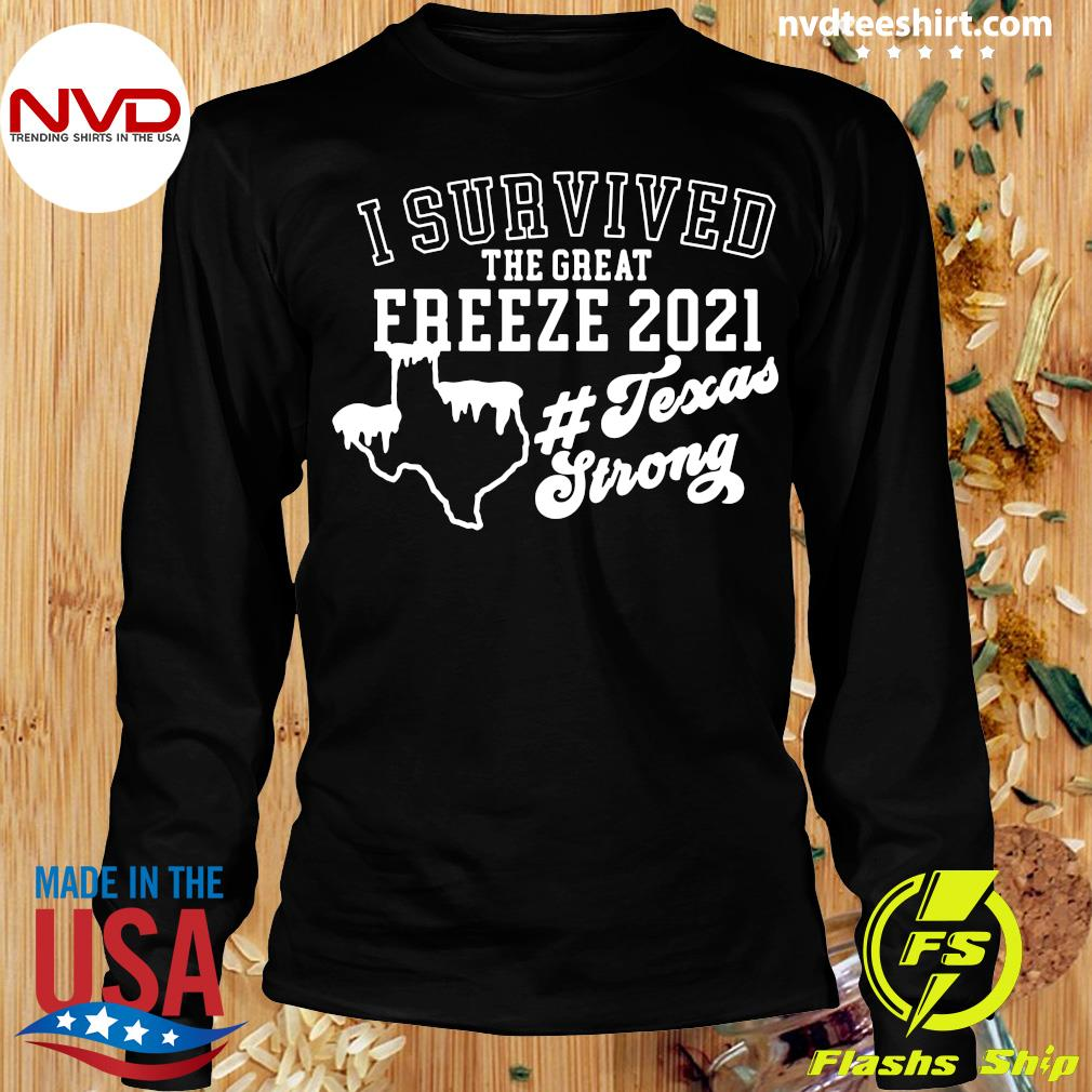 Official I Survived The Great Freeze 2021 Snovid 2021 Texas Strong T-s Longsleeve