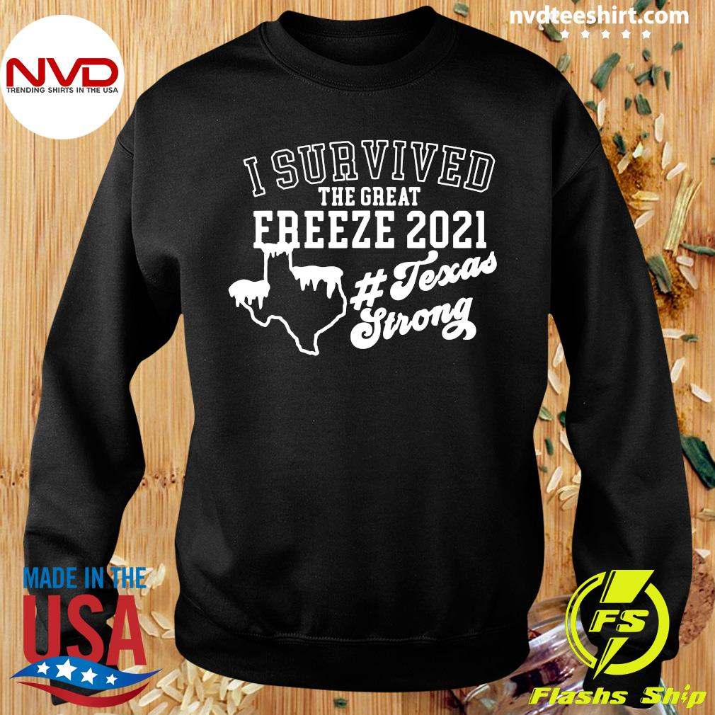 Official I Survived The Great Freeze 2021 Snovid 2021 Texas Strong T-s Sweater