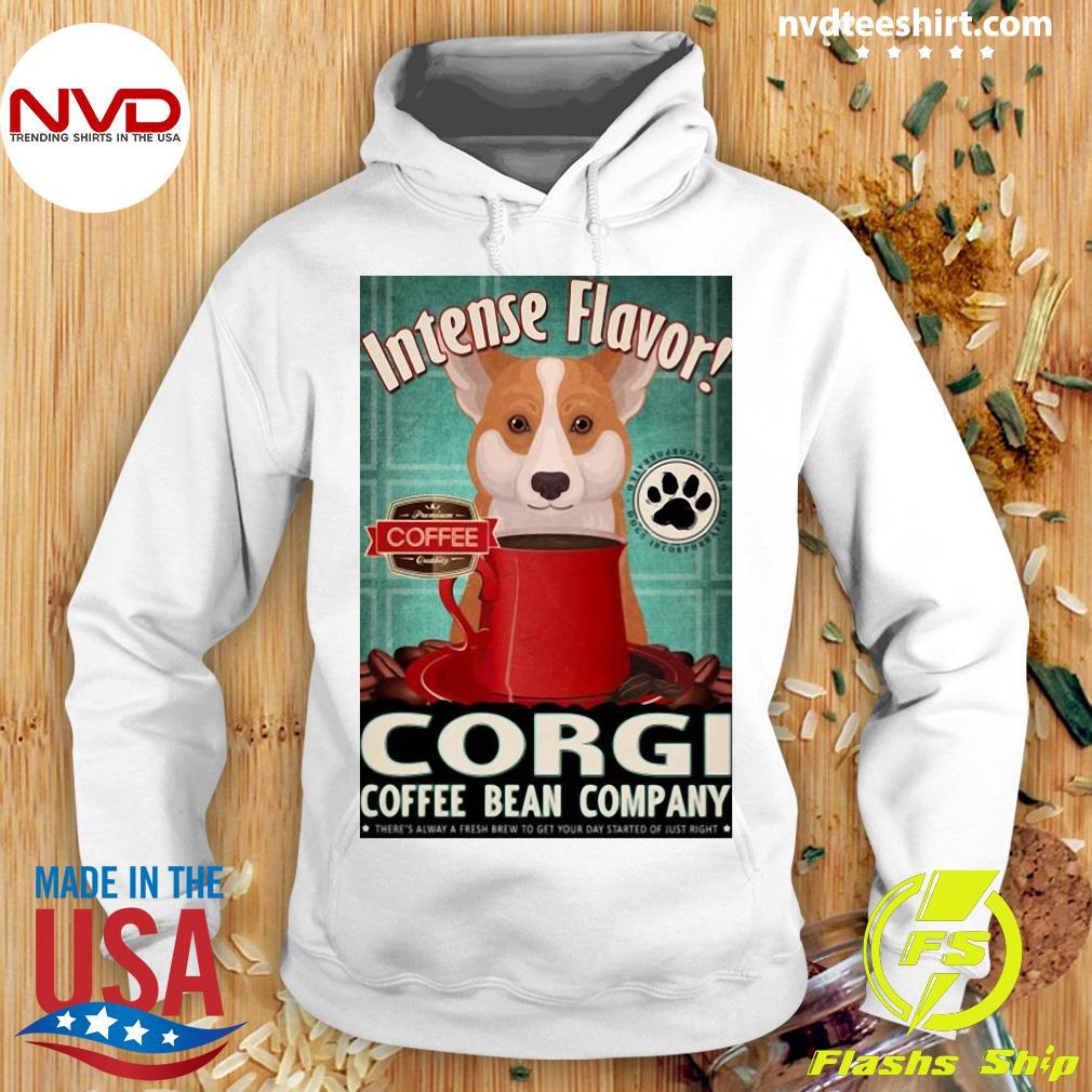 Official Intense Flavor Corgi Coffee Bean Company T-s Hoodie