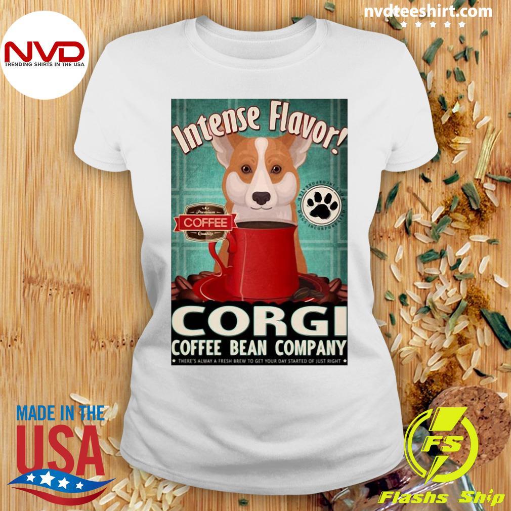 Official Intense Flavor Corgi Coffee Bean Company T-s Ladies tee