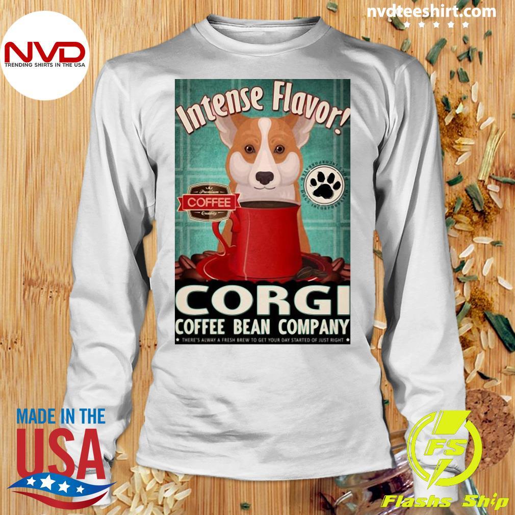 Official Intense Flavor Corgi Coffee Bean Company T-s Longsleeve