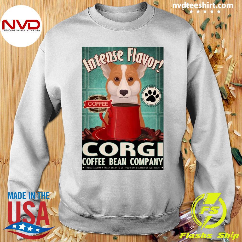 Official Intense Flavor Corgi Coffee Bean Company T-s Sweater