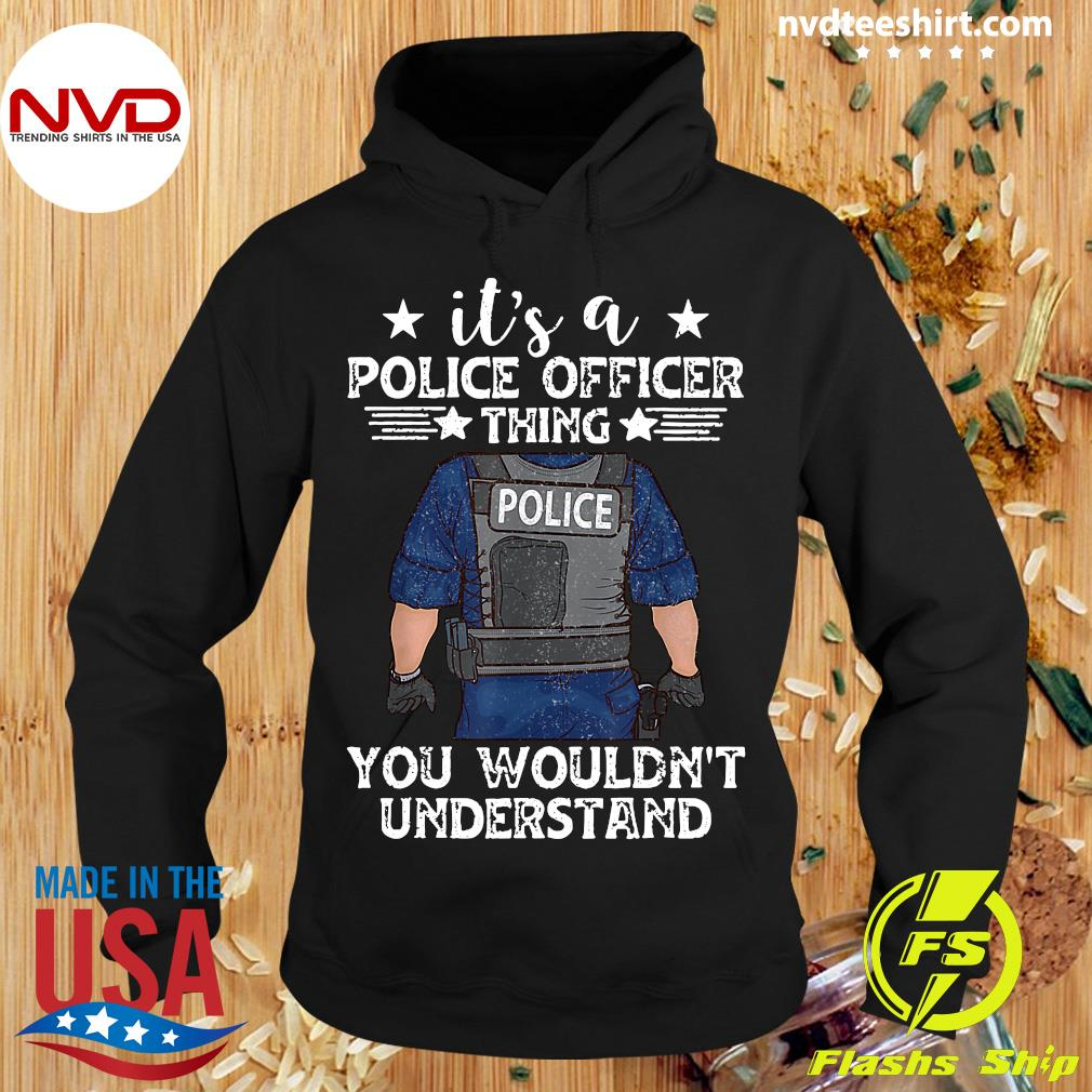 Official It's A Police Officer Thing You Wouldn't Understand T-s Hoodie