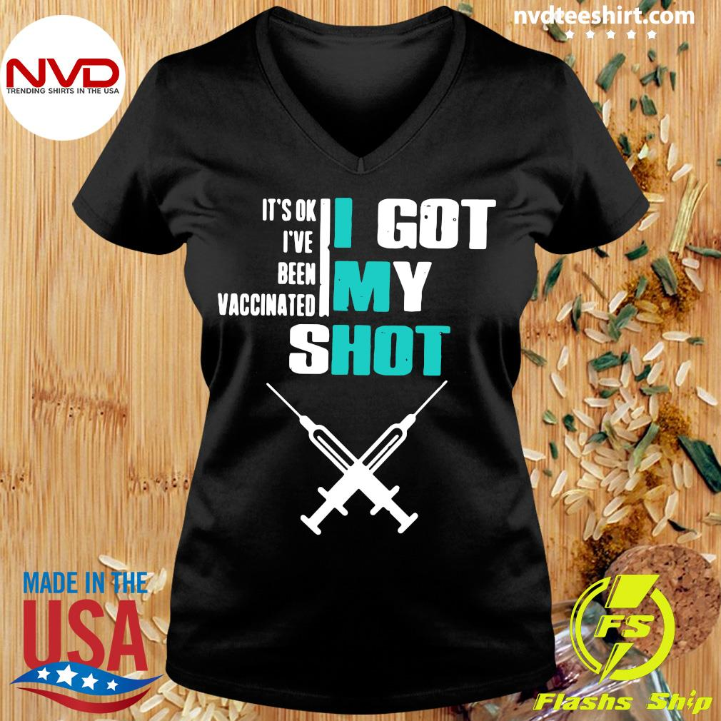 Official It's Ok I've Been Vaccinated I Got My Shot Funny Pro Vaccine T-s Ladies tee