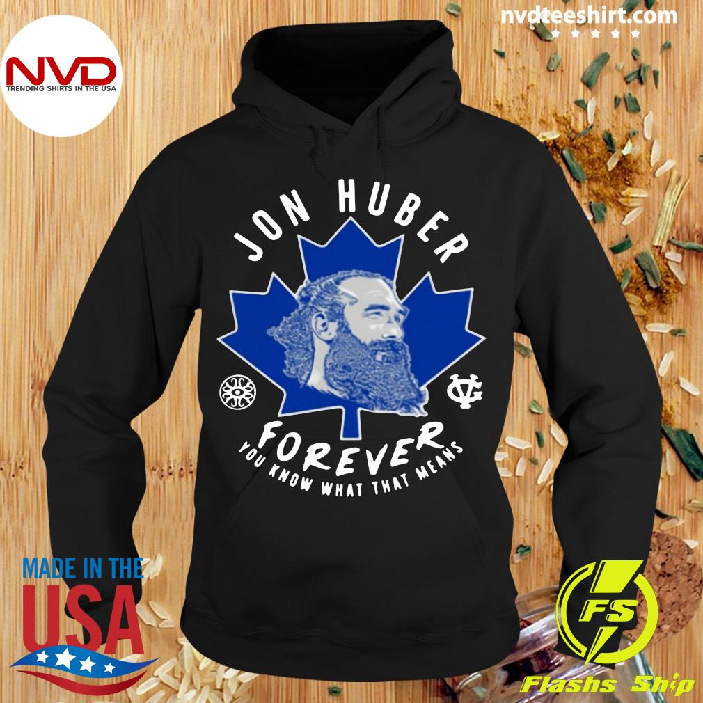 Official Jon Huber Forever You Know What That Means T-s Hoodie