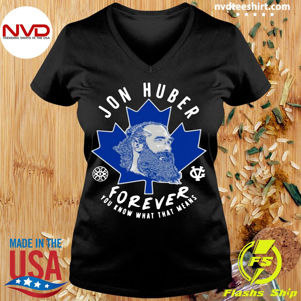 Official Jon Huber Forever You Know What That Means T-s Ladies tee