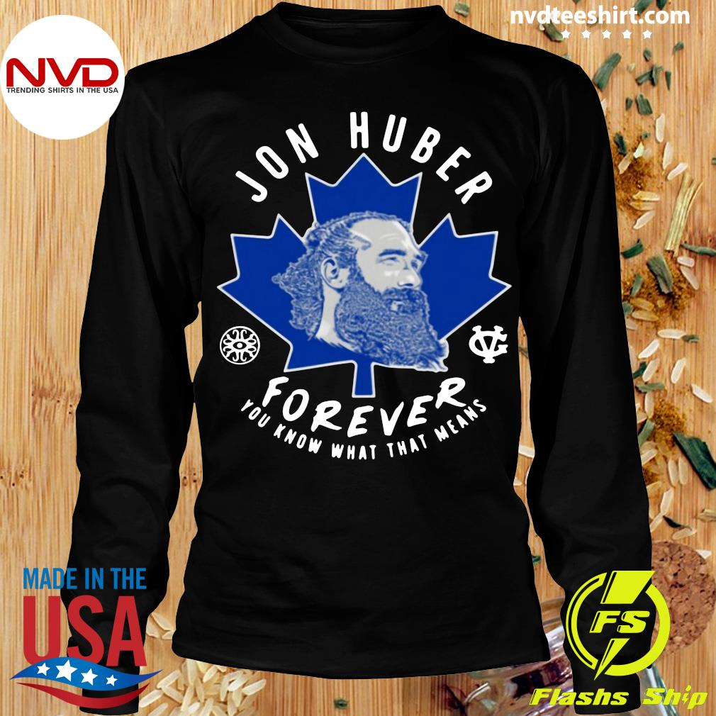 Official Jon Huber Forever You Know What That Means T-s Longsleeve