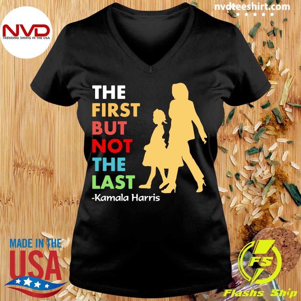 Official KThe First But Not The Last amala Harris Funny T-s Ladies tee