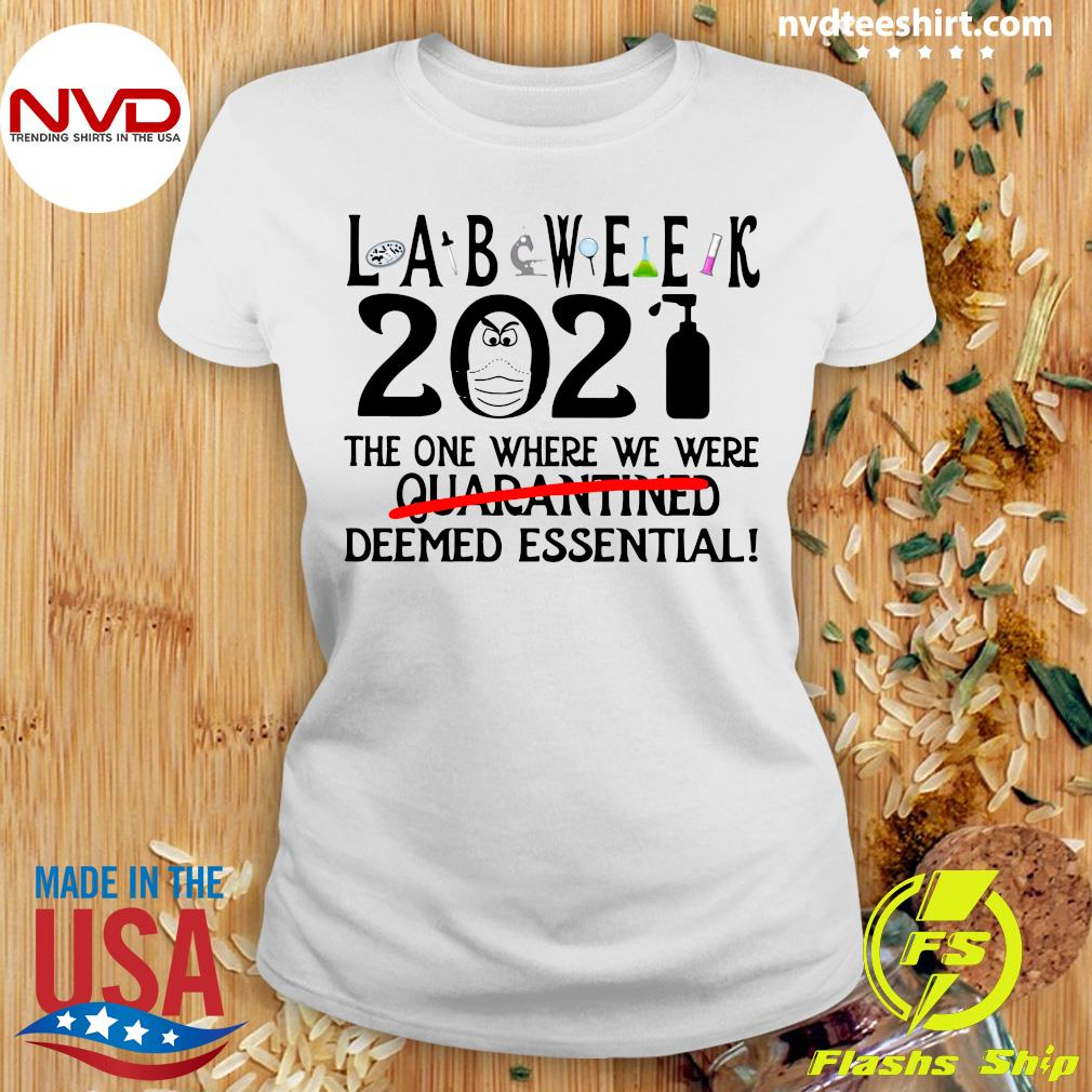 Official Lab Week 2021 The One Where We Were Quarantined Deemed Essential T-s Ladies tee