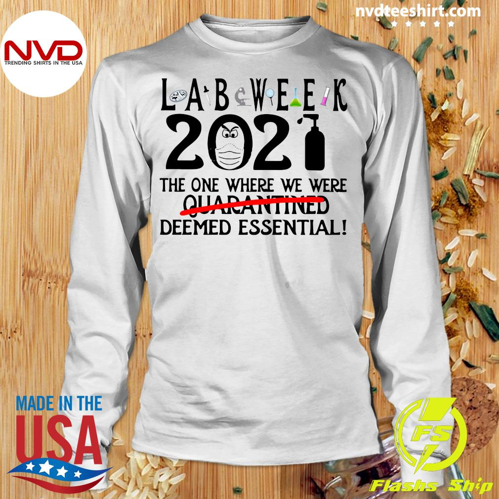 Official Lab Week 2021 The One Where We Were Quarantined Deemed Essential T-s Longsleeve