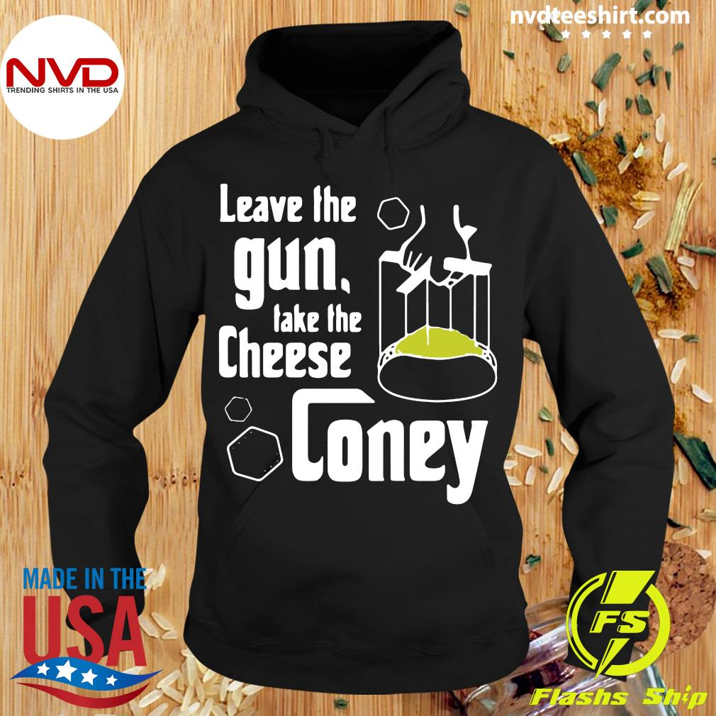 Official Leave The Gun Take The Cheese Coney T-s Hoodie