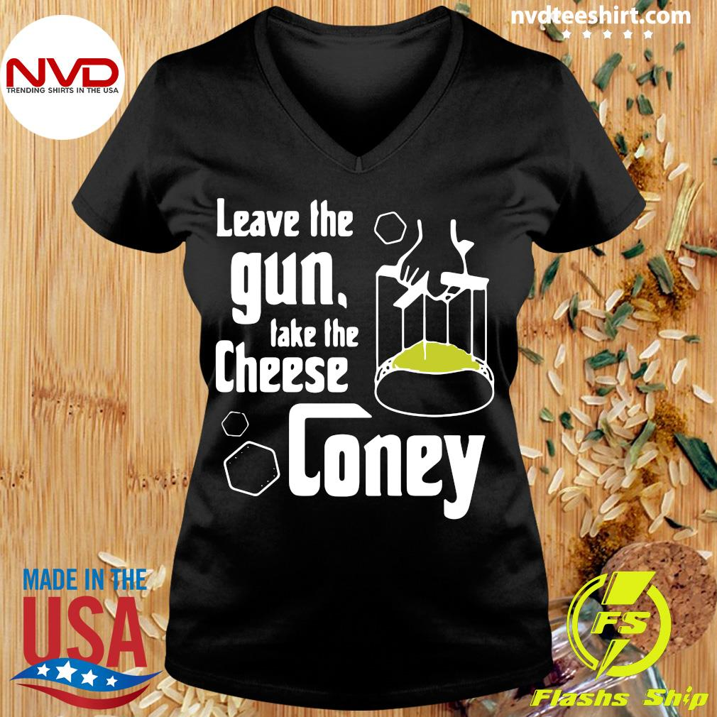 Official Leave The Gun Take The Cheese Coney T-s Ladies tee