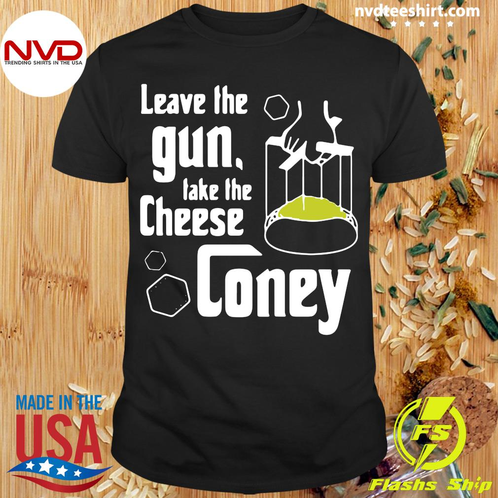 Official Leave The Gun Take The Cheese Coney T-shirt